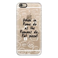 iPhone 6 Plus/6/5/5s/5c Case - When in rome do as the romans do, eat... ($40) ❤ liked on Polyvore featuring accessories, tech accessories, phone cases, phone, iphone case, technology, slim iphone case, apple iphone cases, iphone cover case and iphone cases
