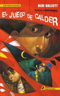 """El juego de Calder"""" de Blue Balliett. Calder Pillay viaja con su padre a un pueblo cerca de Oxford, en cuya plaza hay una escultura de Alexander Calder. Una coincidencia, pues la maestra del colegio había propuesto a Calder y sus compañeros de clase un divertido juego sobre el artista. De inmediato, el niño se siente fascinado  y observado desconocidos.  Las dudas se multiplican y el supuesto juego se convierte en algo serio cuando el niño y la escultura desaparecen. DE 12 A 14 AÑOS"""