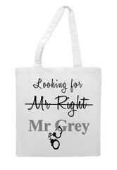 Fifty Shades Of Grey Looking For Mr Right Grey Tote Bag
