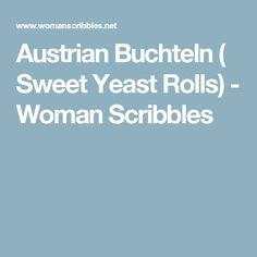 Austrian Buchteln ( Sweet Yeast Rolls) - Woman Scribbles