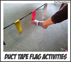 Using duct tape to have a child point foot and touch the duct tape with coordinate movements and not falling will improve praxis skills.