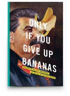 Only If You Give Up Bananas cover designed by Gregg Kulick