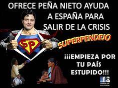 #SuperPendejo ayuda a otros antes de sacar de la #miseria y la #violencia a su País, no se pierda sus aventuras @EPN