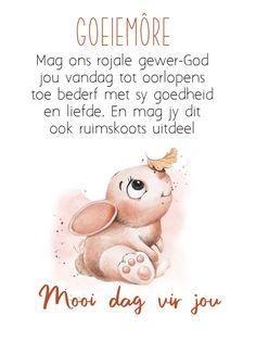 Goeie More, Afrikaans, Good Morning, Poems, Goeie Nag, Teddy Bear, Messages, Poster, Buen Dia