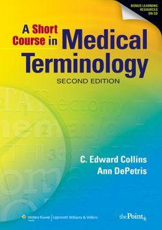 Comprehensive medical terminologybetty davis jones medical board a short course in medical terminology 2 ed 2011 httpthepointlwwbookshow3388 httpkmelotbliotecaudcrecordb1445297s12gag fandeluxe Gallery