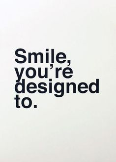 Smile, You're Designed To. #quote #wall #art