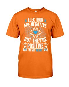 Electron are positive in my heart Engineer Shirt, Heart Shirt, Classic T Shirts, Positivity, Posters, Mens Tops, Poster, Billboard, Optimism