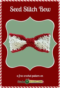 Seed Stitch Bow - A free crochet pattern on StitchesNScraps.com