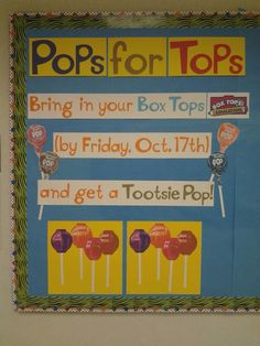 Bulletin board - Pops for Tops (students turn in Box Tops for a Tootsie Pop! Pta School, School Fundraisers, School Ideas, School Parties, School Stuff, Box Tops Contest, Parents As Teachers, Bulletin Boards, Student Council