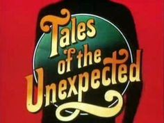 Tales of The Unexpected Show Logo 1970s Childhood, My Childhood Memories, Tales Of The Unexpected, Theme Tunes, The Dancer, Marca Personal, Television Program, Old Tv Shows, Roald Dahl