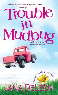 Free Kindle Book For A Limited Time : Trouble in Mudbug (Ghost-in-Law Mystery/Romance Series) by Jana DeLeon