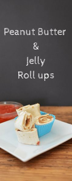 peanut butter and jelly roll ups peanut butter and jelly roll ups are ...