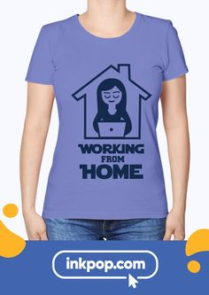 Turn a Basic T-Shirt into a Quarantine Fun T-Shirt! Customize your Working From Home T-Shirt with Inkpop. Home T Shirts, Tool Design, Clip Art, Prints, Mens Tops, Fun, How To Wear, Outfits, Women