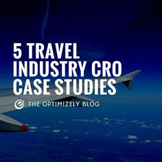 """5 Travel Industry Conversion Optimization case studies: """"As many travel professionals gear up for Phocuswright next week, we're sharing a few of our favorite travel conversion optimization case studies from Optimizely customers."""""""
