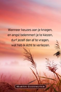 Keuzes Maken - Dichtgedachten - Apocalypse Now And Then Daily Quotes, Me Quotes, Qoutes, Funny Quotes, Mantra, Dutch Words, Dutch Quotes, Just Be You, Yoga Quotes