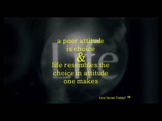 a poor attitude is choice and life resembles the choice in attitude one makes #positiveattitude #selfgrowth #selfacceptance #quotes #inspiration #motivation #livegreattoday