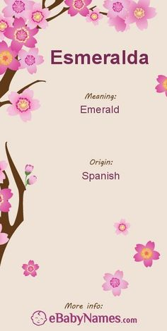 Meaning of Esmeralda: This is a name derived from the Spanish word for emerald