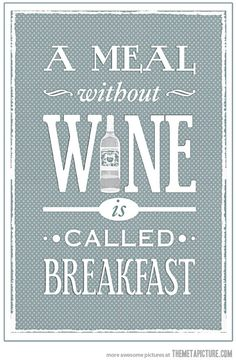 A meal without wine…