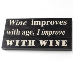 Come have a glass or two with me and by golly...we'll prove this quote true:)