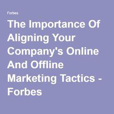 The Importance Of Aligning Your Company's Online And Offline Marketing Tactics - #newswire #inewswire #newswirenews #newswireblog