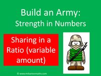 Build an Army: Sharing in a Ratio (variable amount) by MrBartonMaths - UK Teaching Resources - TES