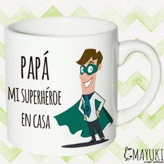 Taza para el superhéroe de la casa. #papa #superhéroe #diadelpadre #father #diseño #regalo #detalle #personalizado #taza #mug #desayuno