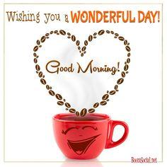 *** 151103 *** GOOD MORNING! Wishing YOU a WONDERFUL DAY!