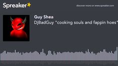 """DjBadGuy """"cooking souls and fappin hoes"""""""