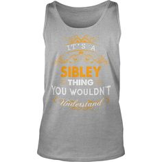 If you are a SIBLEY, then this shirt is for you! Whether you were born into it, or were lucky enough to marry in, show your pride by getting this shirt today. Makes a perfect gift! #gift #ideas #Popular #Everything #Videos #Shop #Animals #pets #Architecture #Art #Cars #motorcycles #Celebrities #DIY #crafts #Design #Education #Entertainment #Food #drink #Gardening #Geek #Hair #beauty #Health #fitness #History #Holidays #events #Home decor #Humor #Illustrations #posters #Kids #parenting #Men…