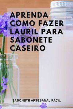 Aprenda AQUI como Fazer Lauril para Sabonete Artesanal Caseiro!! Clique AGORA!!
