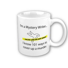 I'm a Mystery Writer... Mugs by greglilly