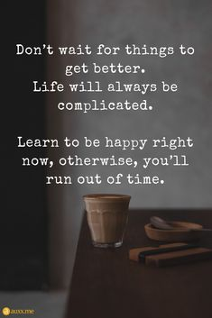 Better life Hacks - I Want A Better life Quotes - - - Get Well Quotes, Now Quotes, Happy Quotes, True Quotes, Great Quotes, Inspirational Quotes, Motivational Quotes, Quotable Quotes, Wisdom Quotes