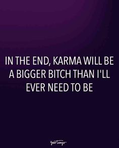 20 Karma Quotes Remind Us That Sweet, Sweet Revenge Is Just Around The Corner, - Famous Last Words Fed Up Quotes, Envy Quotes, Bitch Quotes, Badass Quotes, Sarcastic Quotes, Mood Quotes, True Quotes, Funny Karma Quotes, Sassy Quotes