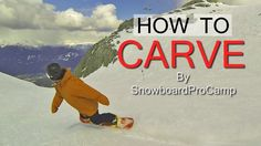 How to Carve on a Snowboard - How to Snowboard