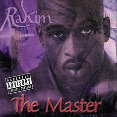 Today in Hip Hop History: Rakim released his second solo album The Master November 30, 1999
