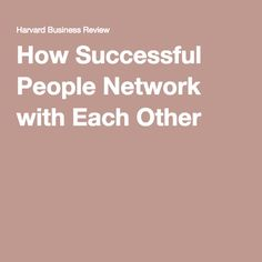 How Successful People Network with Each Other