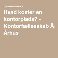 Hvad koster en kontorplads? - Kontorfællesskab Århus