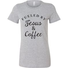 Fueled by Jesus and Coffee - T-Shirt – Faith Factory