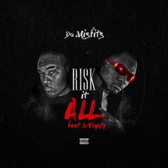 "NEW MUSIC: Da Mizfitz ft. S-8ighty – ""Risk It All"""