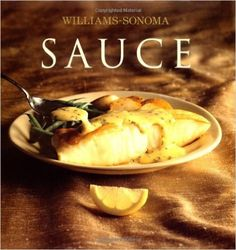 2004; 120 pgs; Williams-Sonoma Collection: Sauce: Brigit Binns: 9780743261876: Amazon.com: Books
