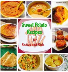 Collection of Sweet Potato Recipes for Babies, Toddlers and Kids including kheer, soup, patties, pancakes etc