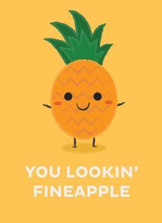 You Lookin Fineapple, an art print by Krizia Lim - Clou,clouer