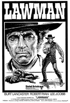 LAWMAN (1971) - Burt Lancaster - Robert Ryan - Lee J. Cobb - Sheree North - Robert Duvall - Albert Salmi - J. D. Cannon - John McGiver - Joseph Wiseman - Directed by Michael Winner - United Artists - Movie Poster.