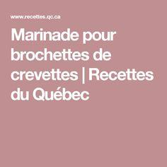 Marinade pour brochettes de crevettes | Recettes du Québec