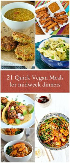 21 fabulous recipes for midweek dinners. Plan your week ahead. #vegan #quickrecipes #veganmeals -- I need to dig through these