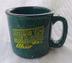 Nothing Tips Like a Cow Ohio Souvenir Coffee Mug Green Speckled Heavy 14 oz