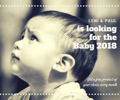 We are looking for the Baby 2018 - get a free product of your choice every months!