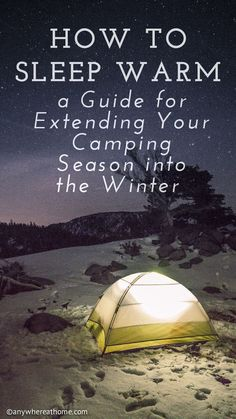 How to Sleep Warm - a Guide for Extending your Camping Season into the Winter