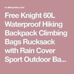 Free Knight Waterproof Hiking Backpack Climbing Bags Rucksack with Rain Cover Sport Outdoor Bag Trekking Tactical Backpack _ {categoryName} - AliExpress Mobile Version - Waterproof Hiking Backpack, Climbing Backpack, Sport Outdoor, Tactical Backpack, Backpacks For Sale, Trekking, Knight, Rain