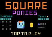 MLP Square Ponies